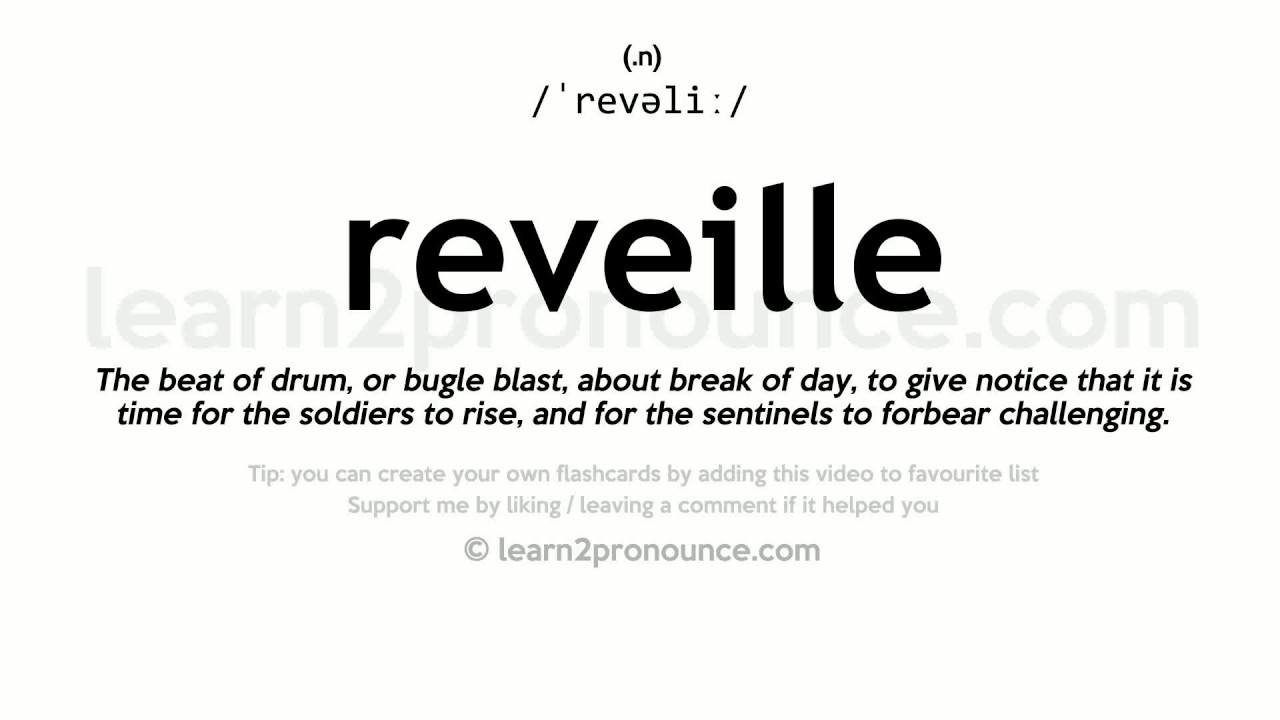 Reveill Reveille Pronunciation And Definition