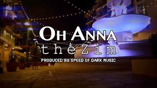 theZim - Oh Anna (Produced by Speed of Dark Music)