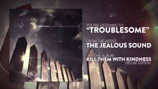 The Jealous Sound - Troublesome