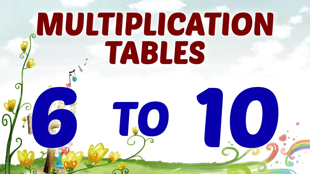 Multiplication tables 6 to 10 multiplication songs for for 10 times table song