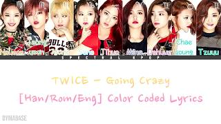 TWICE (트와이스) - Going Crazy (미쳤나봐) [Hangul/Romanization/Engli…