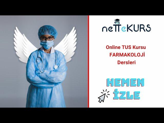nettekurs.com TUS Klasik Online Kursu - Tanıtım Dersleri - Farmakoloji / Doç Dr. Kemal S.