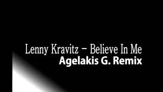 Lenny Kravitz - Believe In Me (Agelakis G. Club Remix 2011)