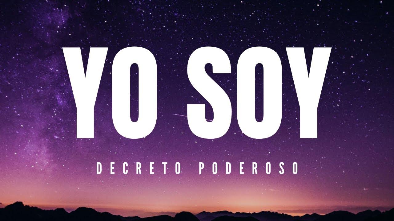 """Este DECRETO """"YO SOY"""" es PODEROSO y está a tu Disposición AHORA!!!"""