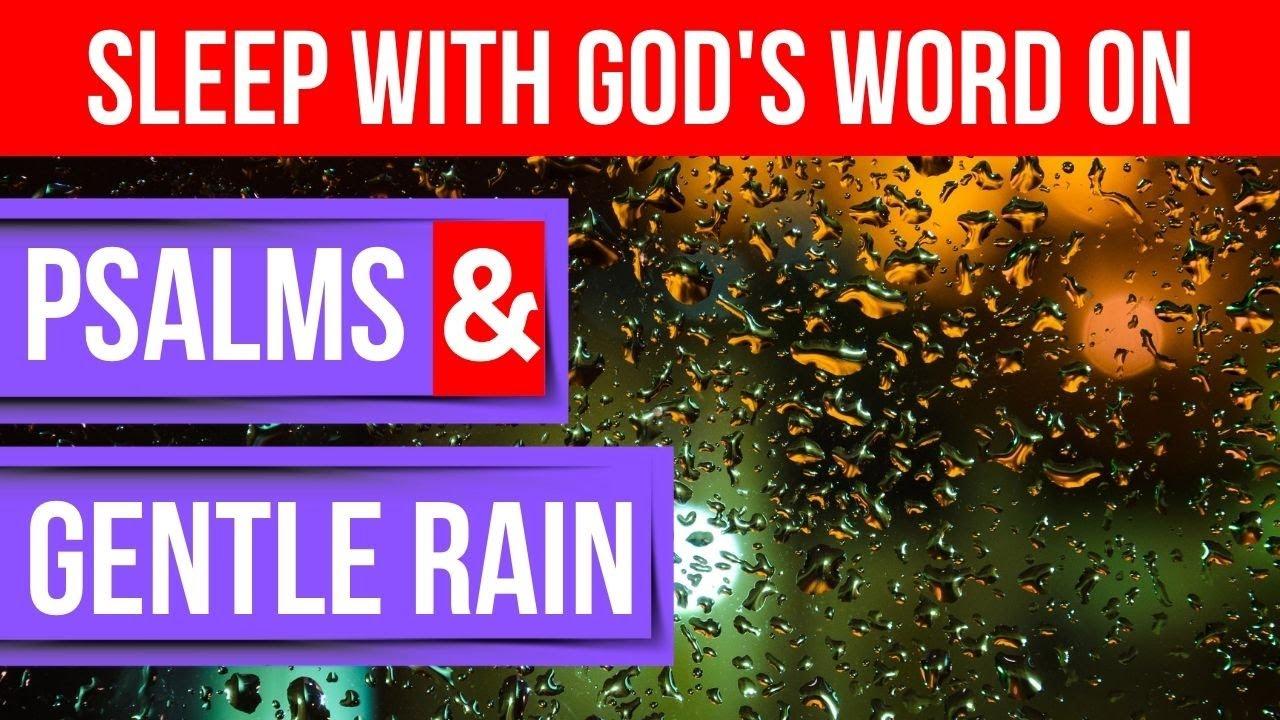 Sleep with God's Word on(Bible verses for sleep)(powerful psalms & gentle rain)