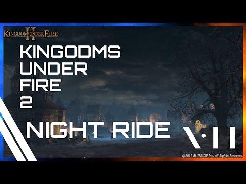 Kingdoms Under Fire 2- Night Ride |