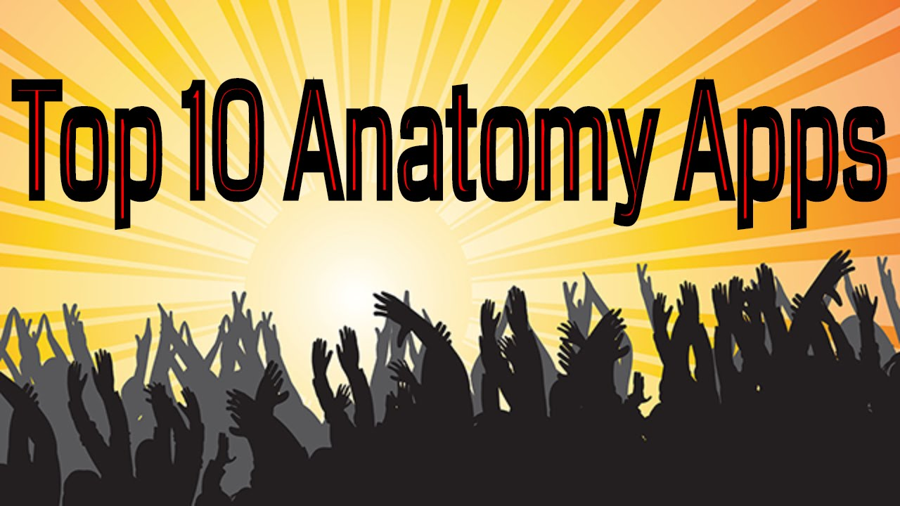 Top 10 Best Medical Anatomy Android Apps For Medical Students Free