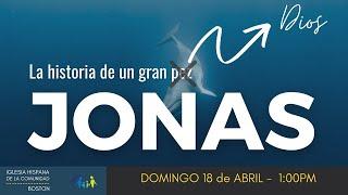 Servicio Dominical : Jonás - La Historia de un gran  ̶̶p̶e̶z Dios