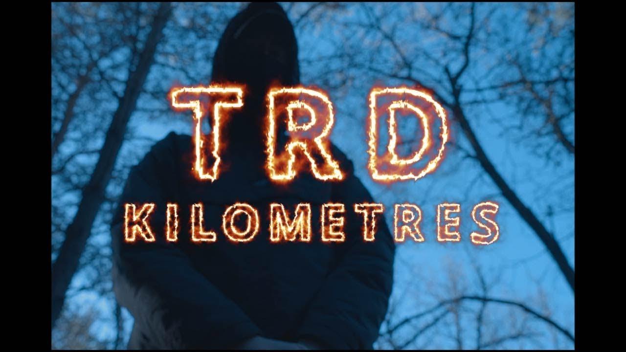 Download TRD - KILOMÈTRES (Clip officiel)