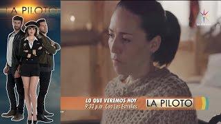 La Piloto | Avance 14 de junio | Hoy - Televisa
