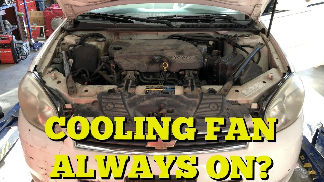 Radiator Fan Stay On? - Diagnosing A Constantly Running Fan On A Chevy  Impala