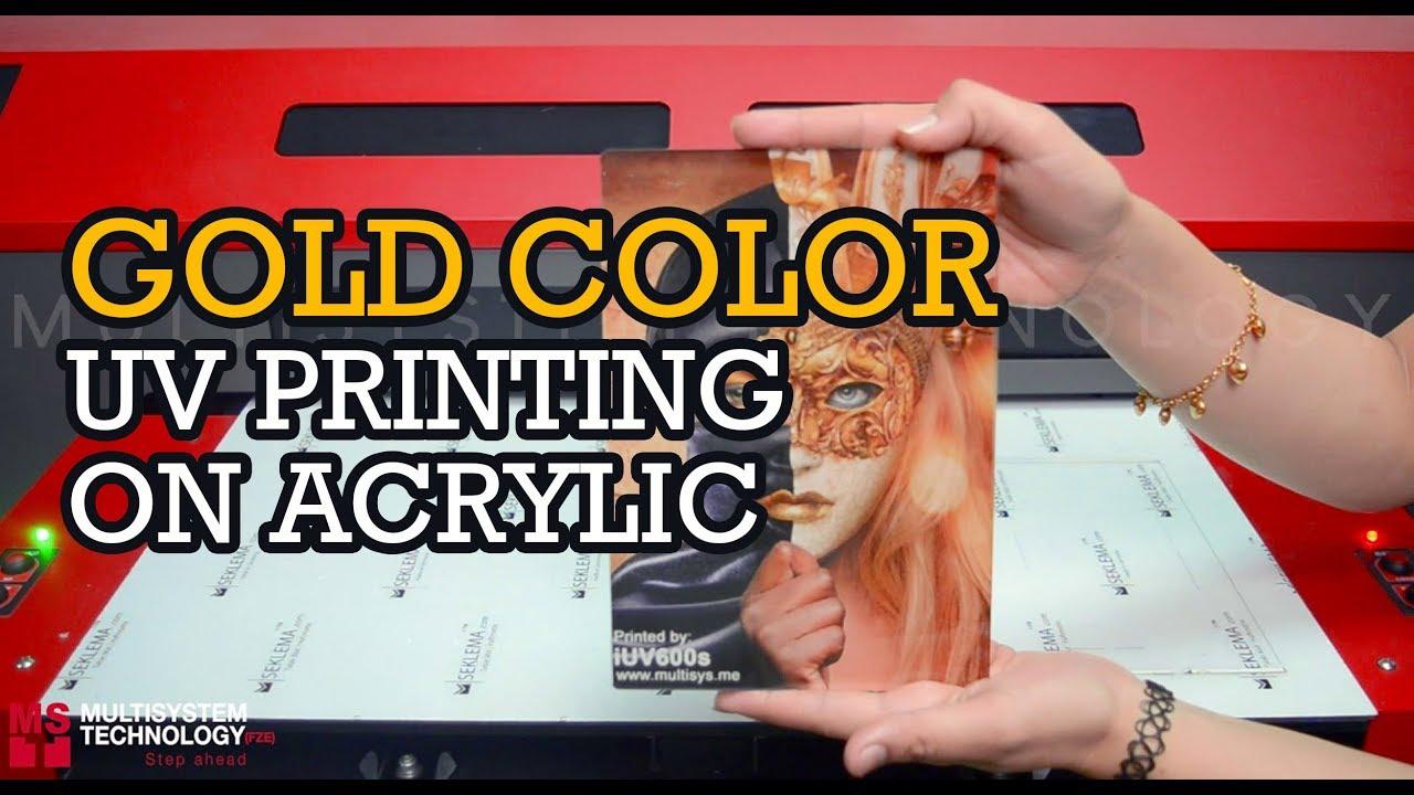 Gold Color Printing On Acrylic With UV LED Printer