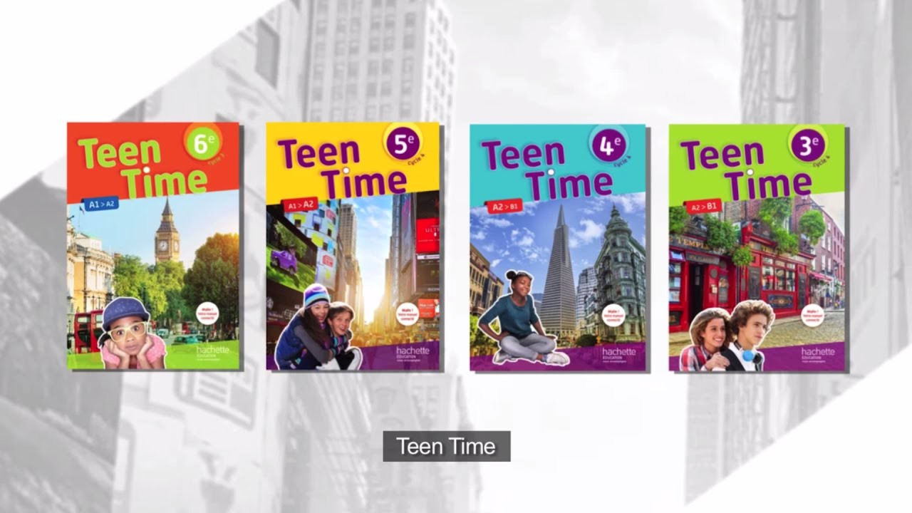Teen Time Anglais 6e 5e 4e 3e Edition 2017