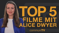TOP 5: Alice Dwyer Filme