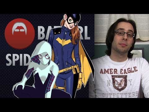 It's ok to not like Batgirl or Spider-Gwen