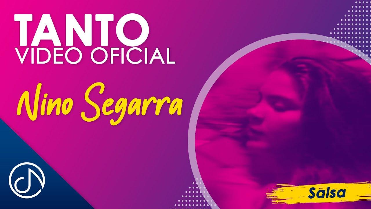 Tanto 🌎 - Nino Segarra [Video Oficial]