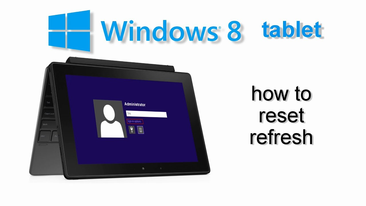 How to Reset Windows 8 Windows 8 1 Tablet Any Model: 5 Steps