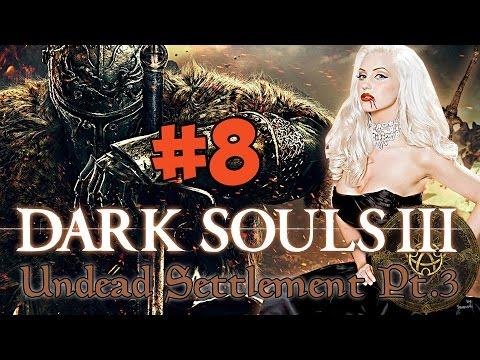 BE WARY OF REAR! - Dark Souls III #8 (Undead Settlement)