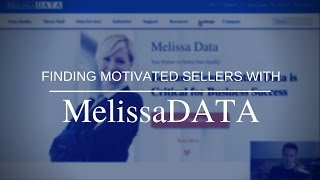 Finding Motivated Sellers With Melissa Data