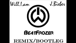 Will.I.Am ft. Justin Bieber - #That Power (BeatFrozer Remix-Bootleg)
