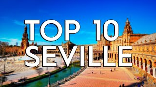 ✅ TOP 10: Things To Do In Seville