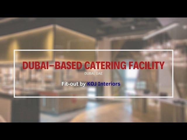 Dubai-based Catering Facility