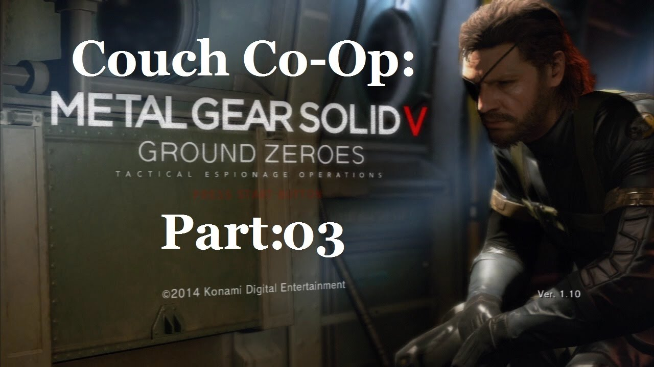 Couch co op ground zeroes part 03 youtube for Couch coop ps4