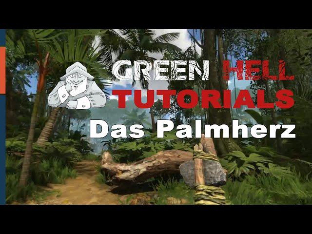 GREEN HELL - Tutorial #6 | Das Palmherz als Nahrung | Deutsch German Tipps und Tricks