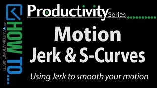 Productivity PLC Motion - How To Use JERK to Smooth Out Motion Transitions