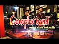 ComPlex Band Judul : Teman Atau Kekasih