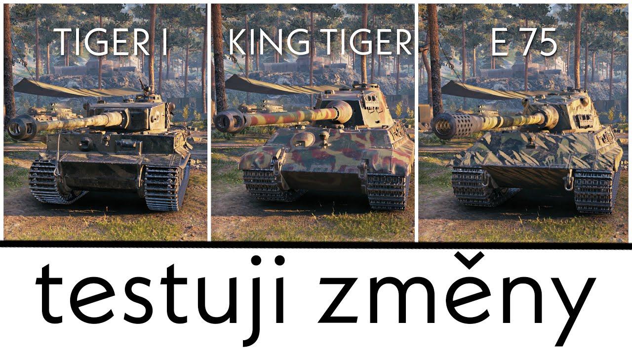 World of Tanks/ TESTUJI ZMĚNY ►Tiger I, King Tiger a E75   !pc