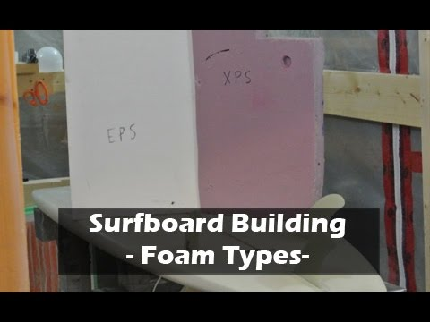 Foam Types for Surfboard Blanks: How to Build a Surfboard #03