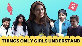 THINGS ONLY GIRLS UNDERSTAND || Swara