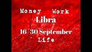 LIBRA MONEY-WORK-LIFE 16-30 September 2017 In-Depth Tarot