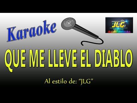 QUE ME LLEVE EL DIABLO -Karaoke- Versión Tierra Caliente- ARREGLO por JLG