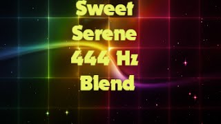 "AMAZING WELL-BEING, BALANCE, FOCUS, REST--Plus! SWEET SERENE 444 Hz ""Beyond Binaural"" Blend"
