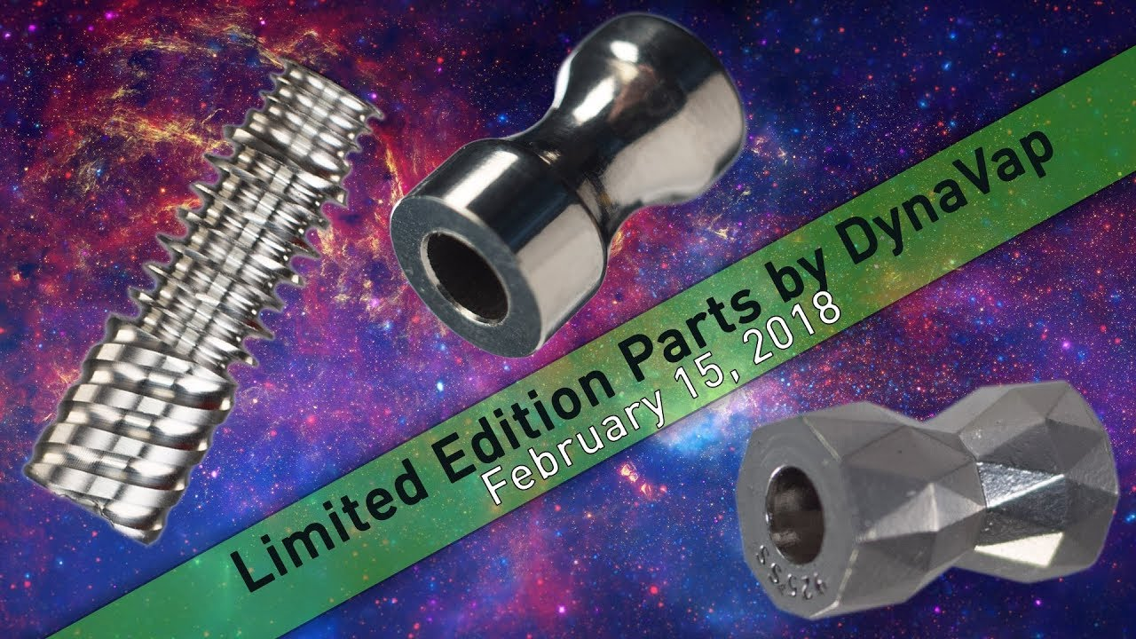 DynaVap Limited Edition Parts | February 15th, 2018 by DynaVap