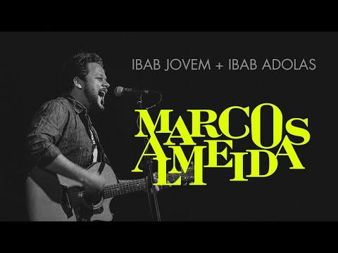 Retorno Ibab Jovem + Ibab Adolas com Marcos Almeida