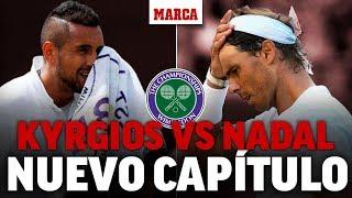 Wimbledon 2019: Nadal vs Kyrgios, una difícil relación I MARCA