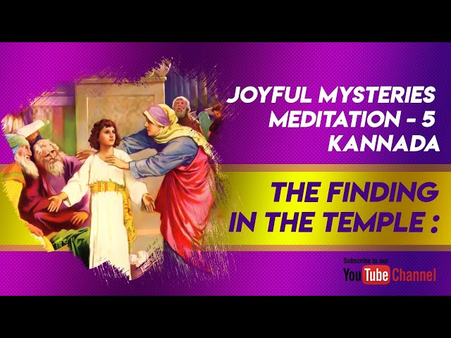 The Finding: Joyful Mysteries Meditation -5 (Kannada)