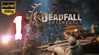 Deadfall Adventures | Part 1 | No Commentary [1080p30 Max Settings] #01