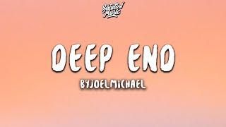 Byjoelmichael - Deep End (Lyrics)