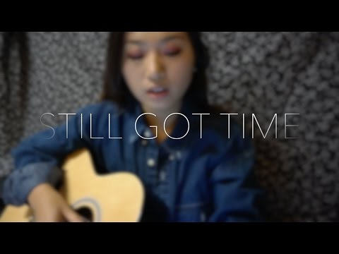 Still Got Time (cover) - ZAYN ft. PARTYNEXTDOOR