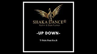 Up Down  T Pain ft. B.o.B  - Choreo by Shaka Dance®