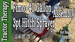Fimco 40 Gallon 3pt Sprayer - Part 1 Assembly