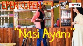 EPEN CUPEN 7 Mop Papua : NASI AYAM