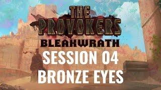 The Provokers: Bleakwrath: Session 04 – Bronze Eyes [D&D 5E]