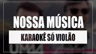 Baixar Um44k - Nossa Música | Karaokê Só Violão