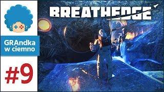 Breathedge PL #9 | I znowu mrozi mi kuper!