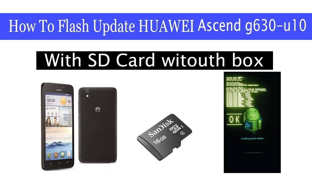 How To Flash Update huawei ascend g630-u10 With SD Card witouth box